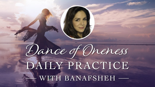 Dance of Oneness Daily Practice, Level I