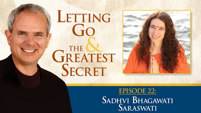 Sadhviji Joins Hale Dwoskin for Letting Go & The Greatest Secret