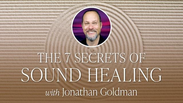 The 7 Secrets of Sound Healing with Jonathan Goldman