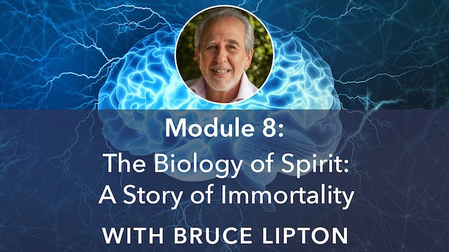 8: The Biology of Spirit: A Story of ...