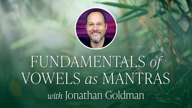 Fundamentals of Vowels as Mantra with...