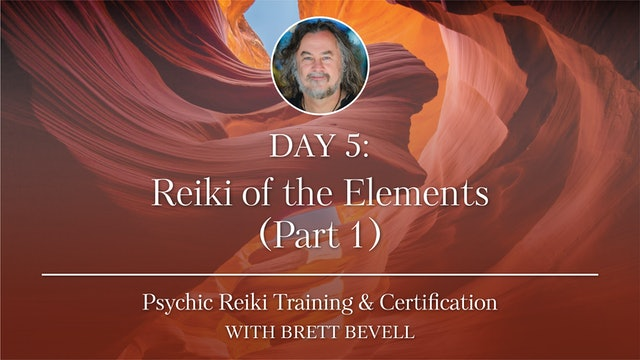 Day Five: Reiki of the Elements (Part 1)