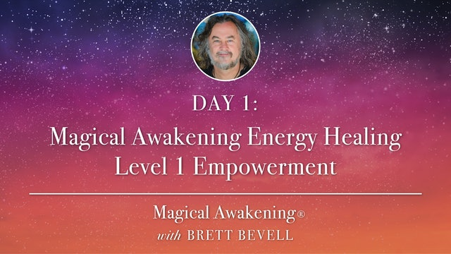 Magical Awakening® Day 1: Magical Awakening Energy Healing Level 1 Empowerment