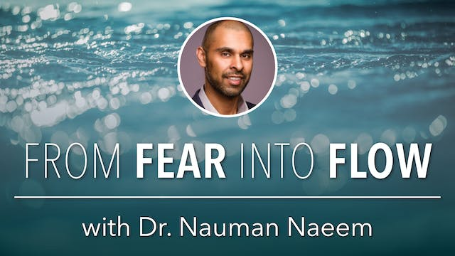 From Fear into Flow - Module 5 Q & A