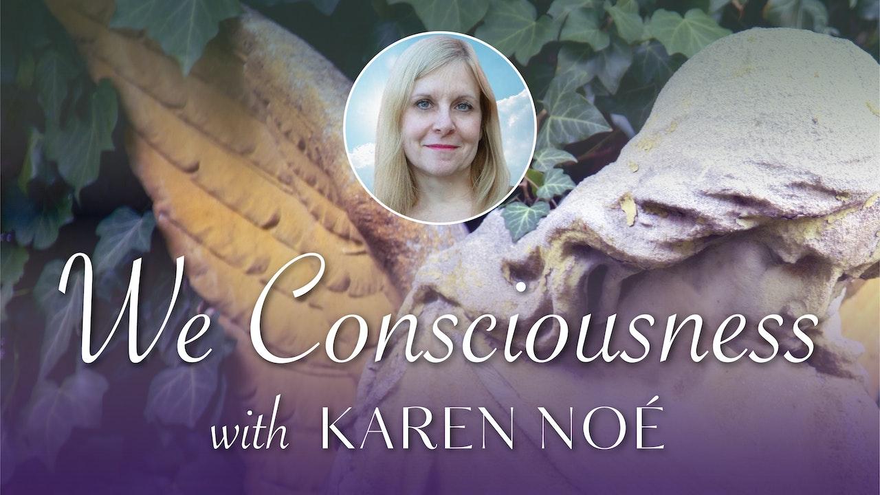 We Consciousness with Karen Noe