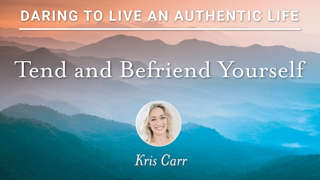 14. Tend and Befriend Yourself with Kris Carr
