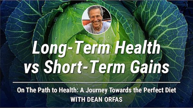 On The Path to Health - Long-Term Health vs Short-Term Gains