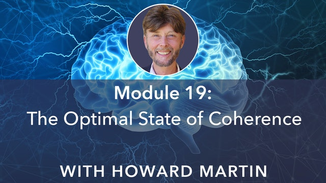 19: The Optimal State of Coherence with Howard Martin