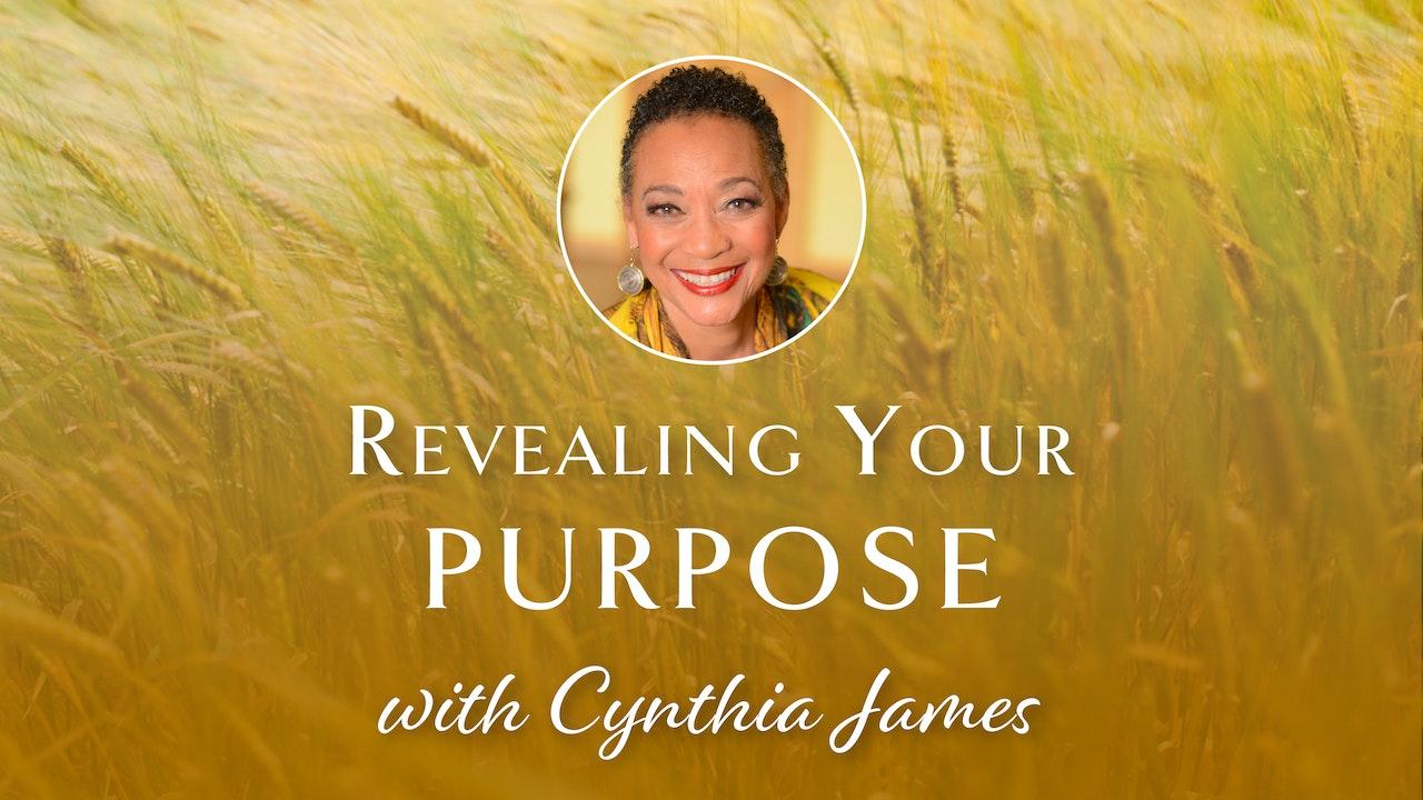 Revealing Your Purpose - Cynthia James