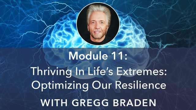 11: Thriving In Life's Extremes: Optimizing Our Resilience with Gregg Braden