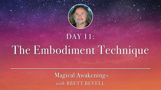 Magical Awakening® Day 11: The Embodiment Technique