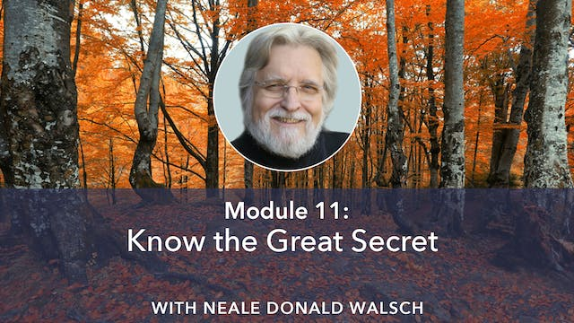 11: Know the Great Secret with Neale ...