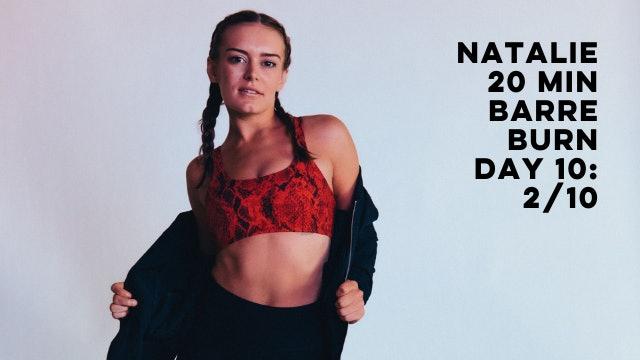 DAY 10: NATALIE - 20 MIN BARRE BURN