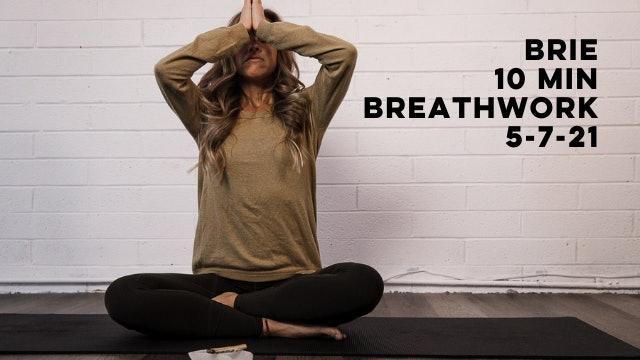BRIE - 10 MIN BREATHWORK 5-7-21