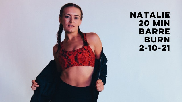NATALIE 20 MIN BARRE BURN 2-10-21