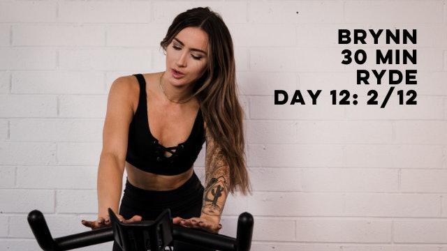 DAY 12: BRYNN - 30 MIN RYDE