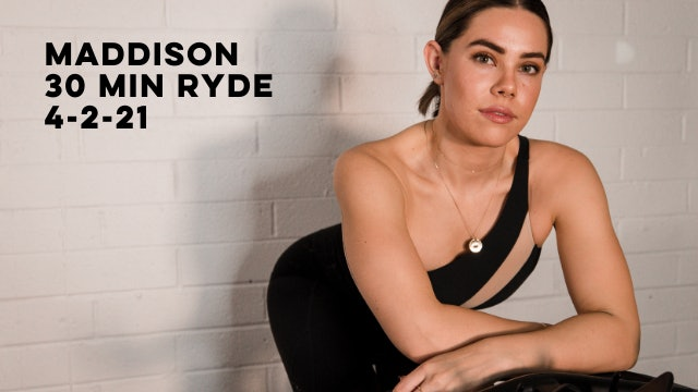 MADDISON - 30 MIN RYDE 4-2-21