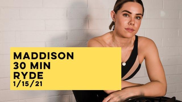MADDISON - 30 MIN RYDE 1-15-21