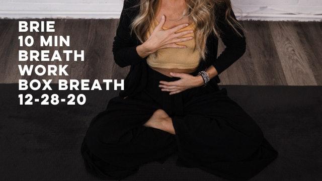 BRIE - 10 MIN BOX BREATH BREATHWORK