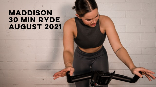 MADDISON - 30 MIN RYDE August 2021