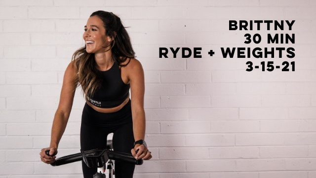 BRITTNY - 30 MIN RYDE + WEIGHTS 3-15-21