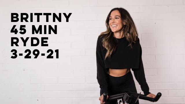 BRITTNY - 45 MIN RYDE + WEIGHTS 3-29-21