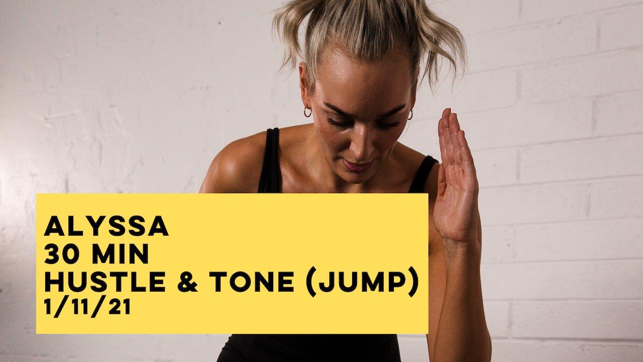 ALEX - 30 MIN HUSTLE & TONE (JUMPP) 1-11-21