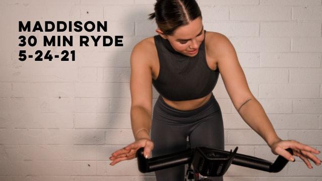MADDISON - 30 MIN RYDE 5-24-21