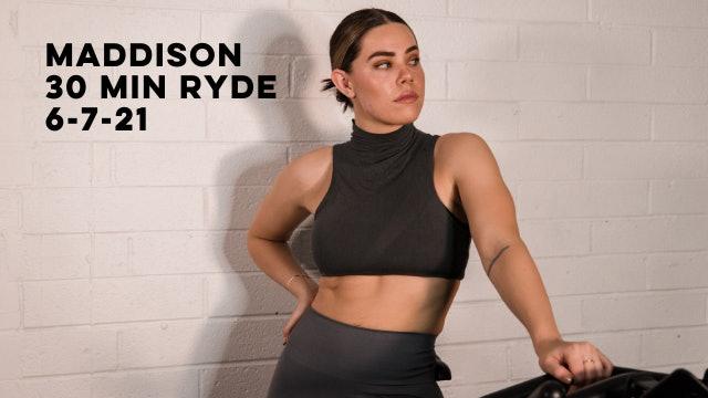 MADDISON - 30 MIN RYDE 6-7-21