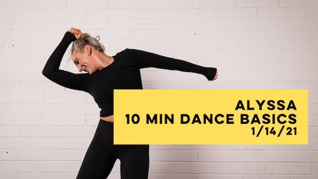 ALYSSA - 10 MIN DANCE CARDIO BASICS 1-14-21