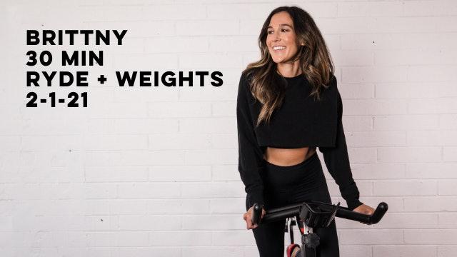 BRITTNY - 30 MIN RYDE + WEIGHTS 2-1-21