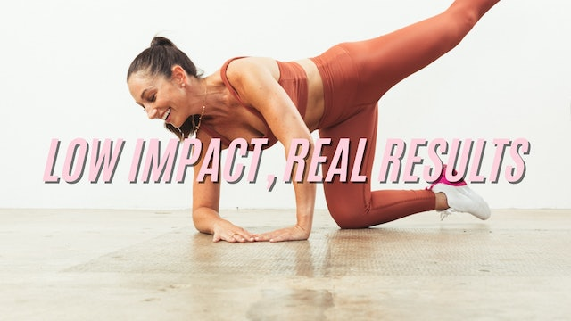 LOW IMPACT, REAL RESULTS