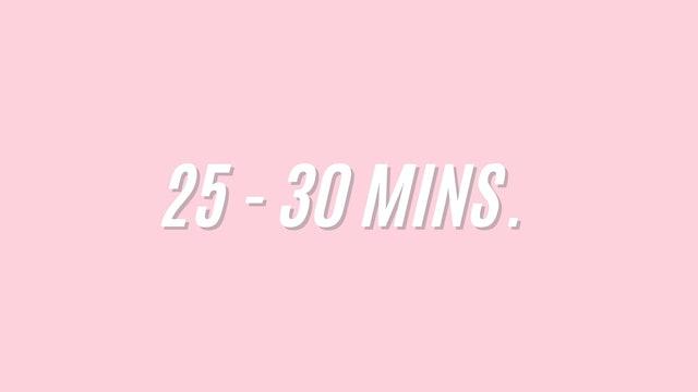 25-30 MINS.
