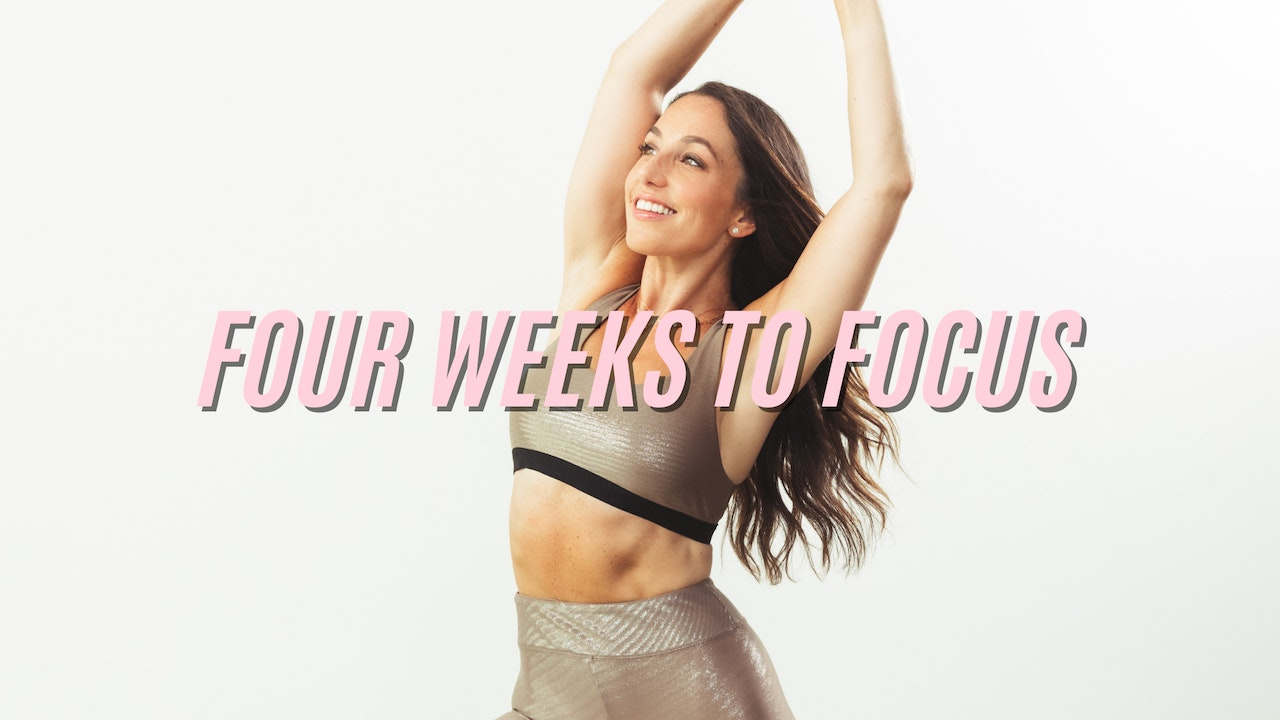 FOUR WEEKS TO FOCUS