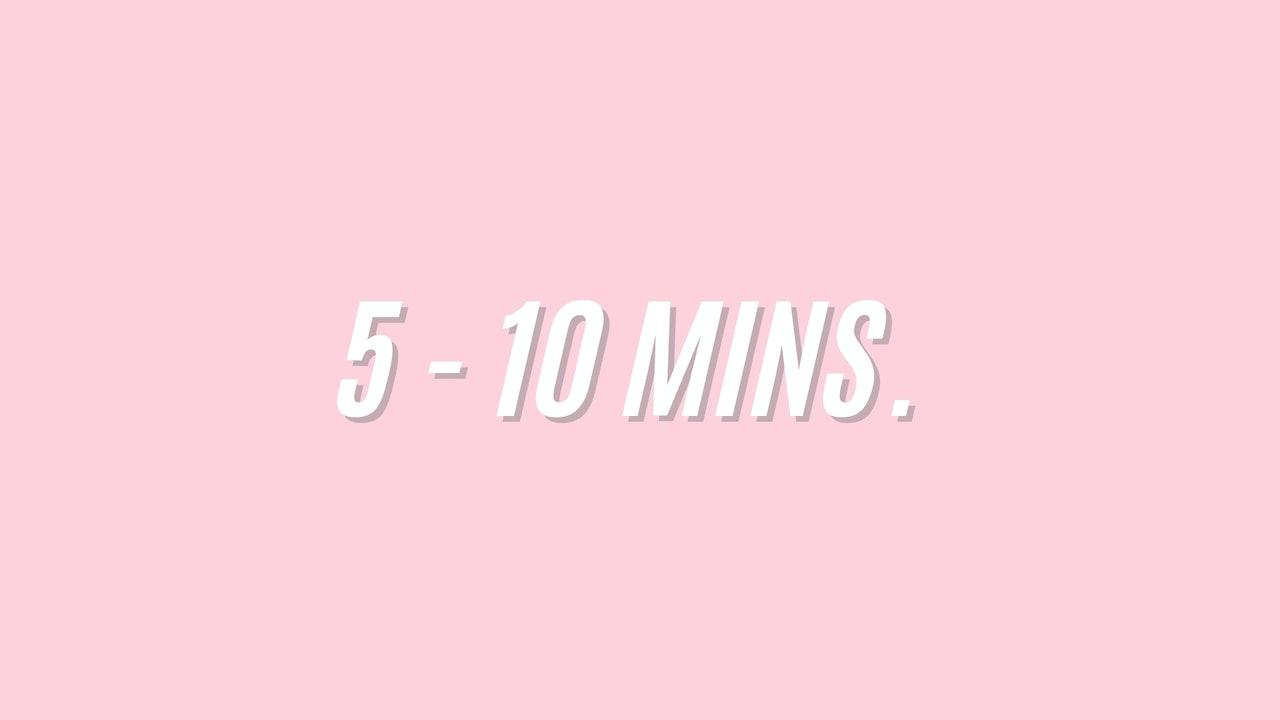 5-10 MINS.