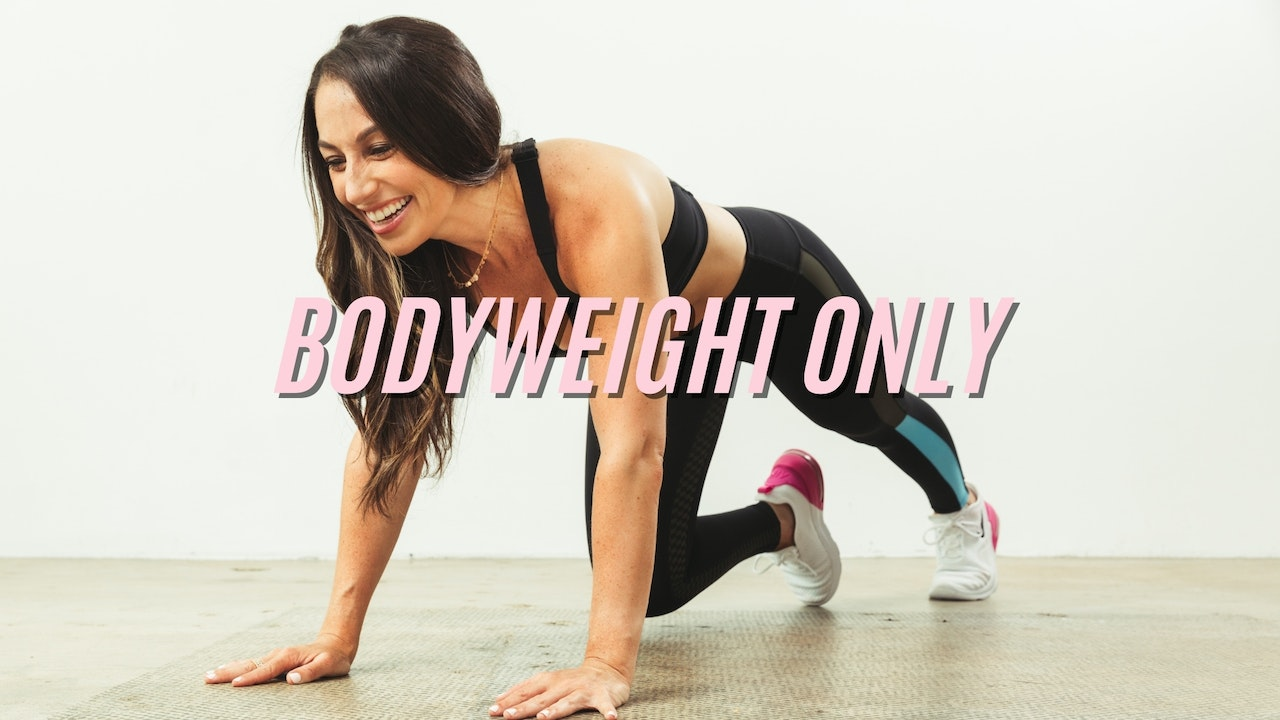BODYWEIGHT ONLY