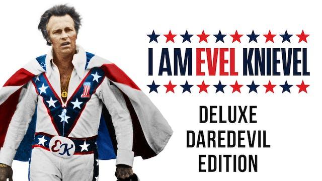 I Am Evel Knievel - Deluxe Daredevil Edition