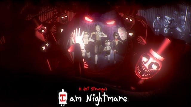 I am Nightmare