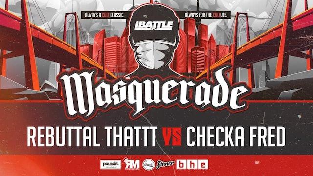 Rebuttal Thattt vs Checka Fred