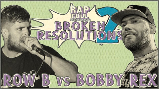Bobby Rex vs Row B (ON BEAT)