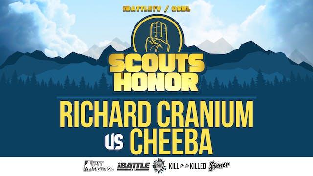 Cheeba vs Richard Cranium
