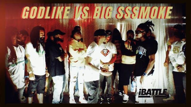 Godlike vs Big Sssmoke