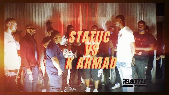 Statiic vs K Ahmad