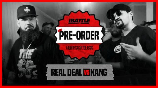 Real Deal vs Kang