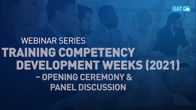 Training Competency Development Weeks – Opening Ceremony & Panel Discussion