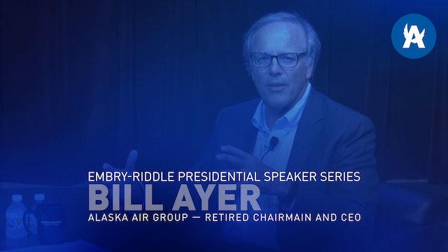 Embry-Riddle Presidential Speaker Series Featuring Bill Ayer
