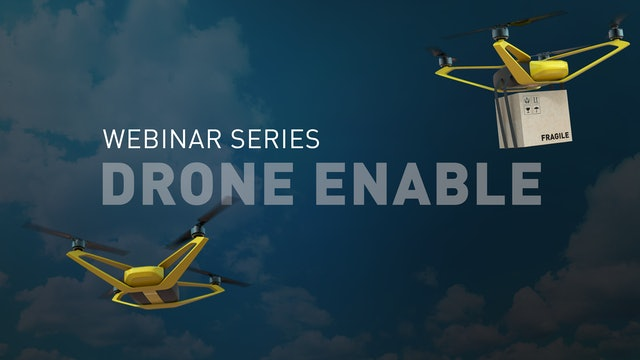 DRONE ENABLE Webinar Series