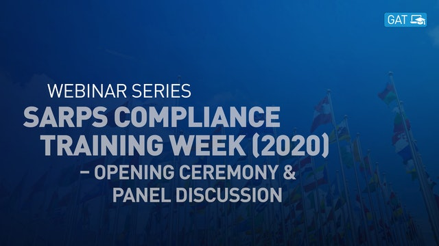 SARPs Compliance Training Week (2020) - Opening Ceremony & Panel Discussion