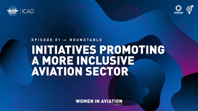 Initiatives Promoting a More Inclusive Aviation Sector