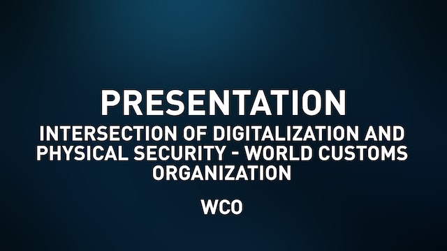 Intersection of Digitalization and Physical Security - WCO